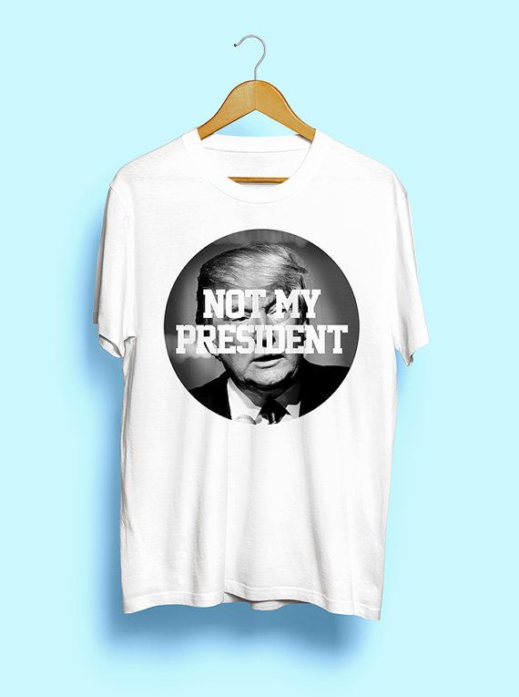 54794932 Hillary Shirt Hillary Clinton #NotMyPresident Not My PResident Anti-Trump  Love Trumps Hate Feminist Clothing Funny Shirts Fuck Trump