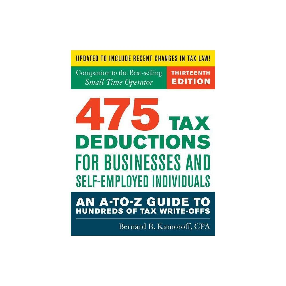An A-to-Z Guide to Hundreds of Tax Write-Offs 475 Tax Deductions for Businesses and Self-Employed Individuals