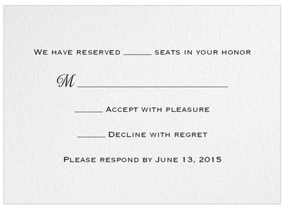 We have reserved seats in your honor name for line beginning