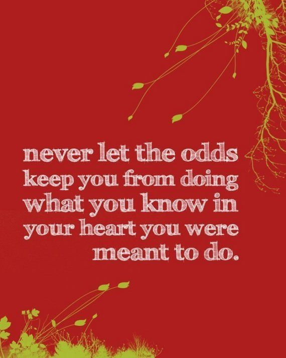 know in your heart...you were meant to do