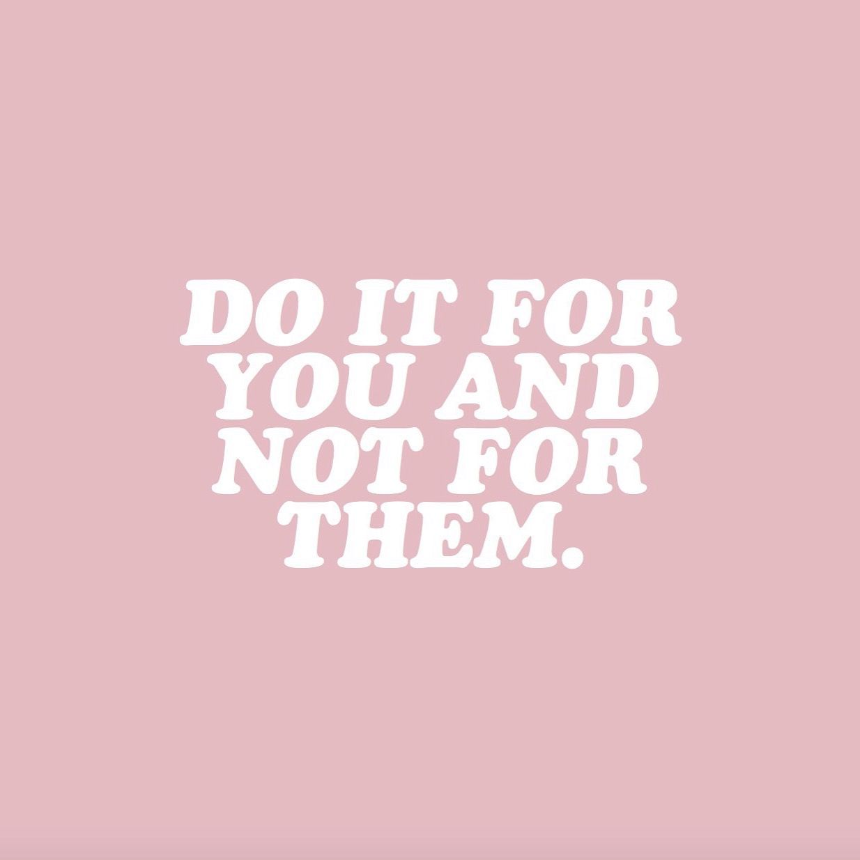 Girlboss Mood Do It For You And Not Them Quote Inspiration