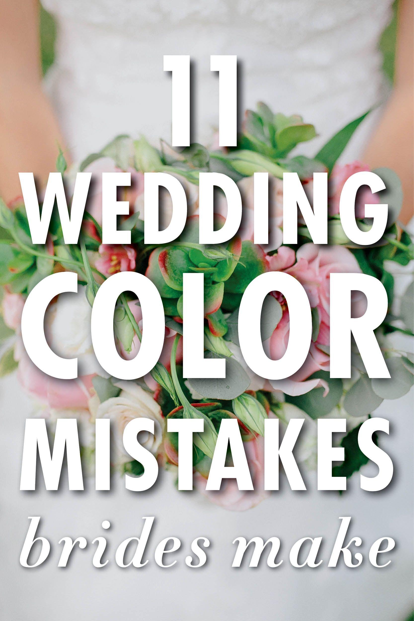 11 Mistakes Brides Make When Choosing Their Wedding Colors | wedding ...