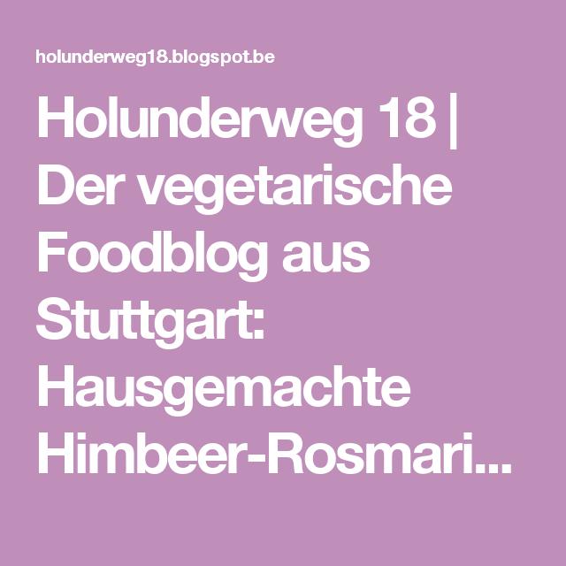 Holunderweg 18 | Der vegetarische Foodblog aus Stuttgart: Hausgemachte Himbeer-Rosmarin-Limonade