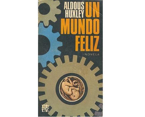 De Mis Novelas Favoritas De Ciencia Ficción Retrata Un Mundo En El Futuro Aparentemente Feliz Y Controlad Un Mundo Feliz Frases De Un Mundo Feliz Aldous Huxley