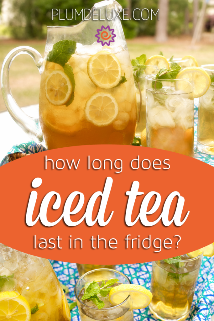 Many Folks Like To Make Big Batches Of Iced Tea Ahead Of Time So Today We Re Answering The Oft Asked Question Of How Long Does Tea Facts Tea Making Iced Tea