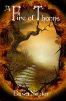 A Fire of Thorns, an ebook by Dawn Napier at Smashwords