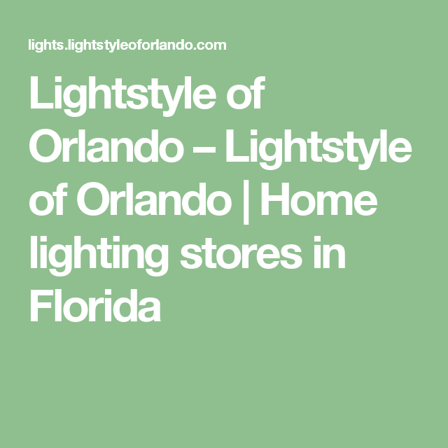 Lightstyle Of Orlando U2013 Lightstyle Of Orlando | Home Lighting Stores In  Florida