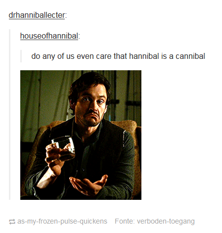 the fandom doesnt really care | Hannibal funny