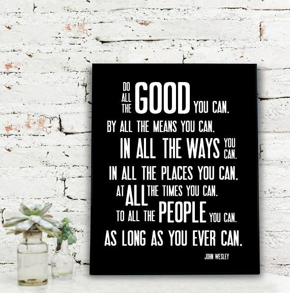 Instant Download Printable Art Do All The Good You Can John
