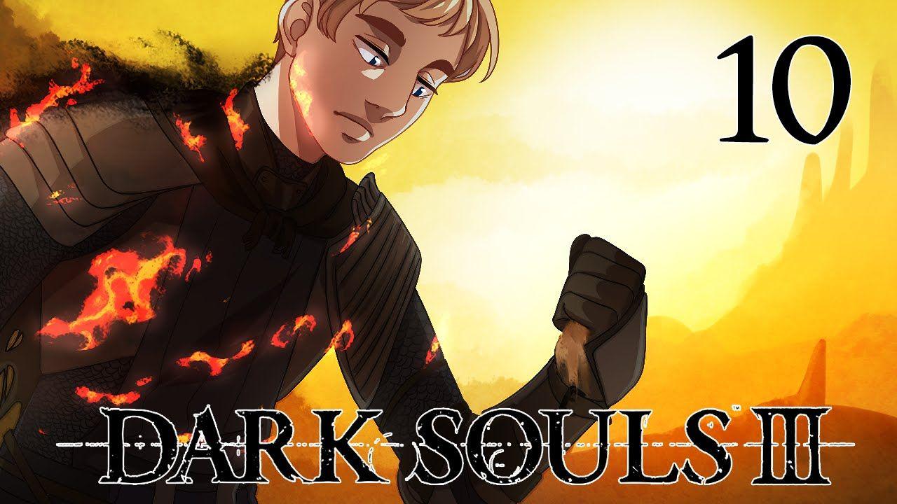 Dark Souls III Playthrough Part 10 - Sweet, Sweet Shortcut