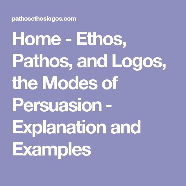 Ethos, Pathos, And Logos, The Modes Of Persuasion