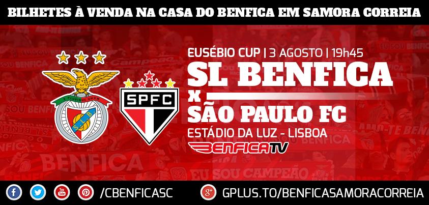 Bilhetes para o jogo SL Benfica - São Paulo FC a contar para a EUSÉBIO CUP à venda na Casa do Benfica em Samora Correia.