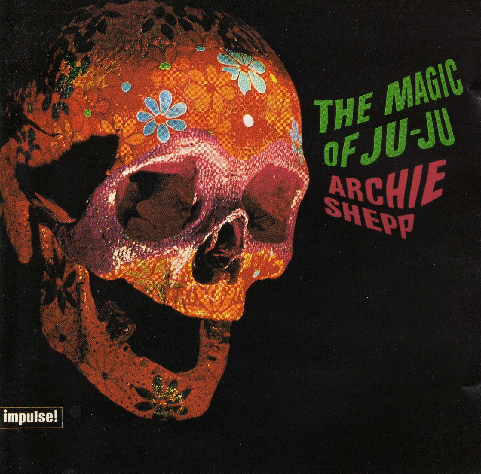 "Archie Shepp: The Magic of Ju-Ju. Label: Impulse A-9154 12"" LP 1967. Painting: Alan Winston. Photo: William A. Levy. Cover art #Jazz"