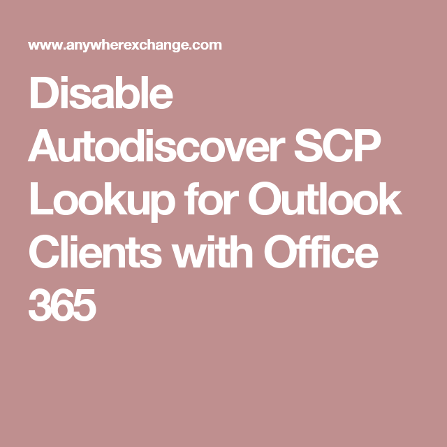 Disable Autodiscover SCP Lookup for Outlook Clients with