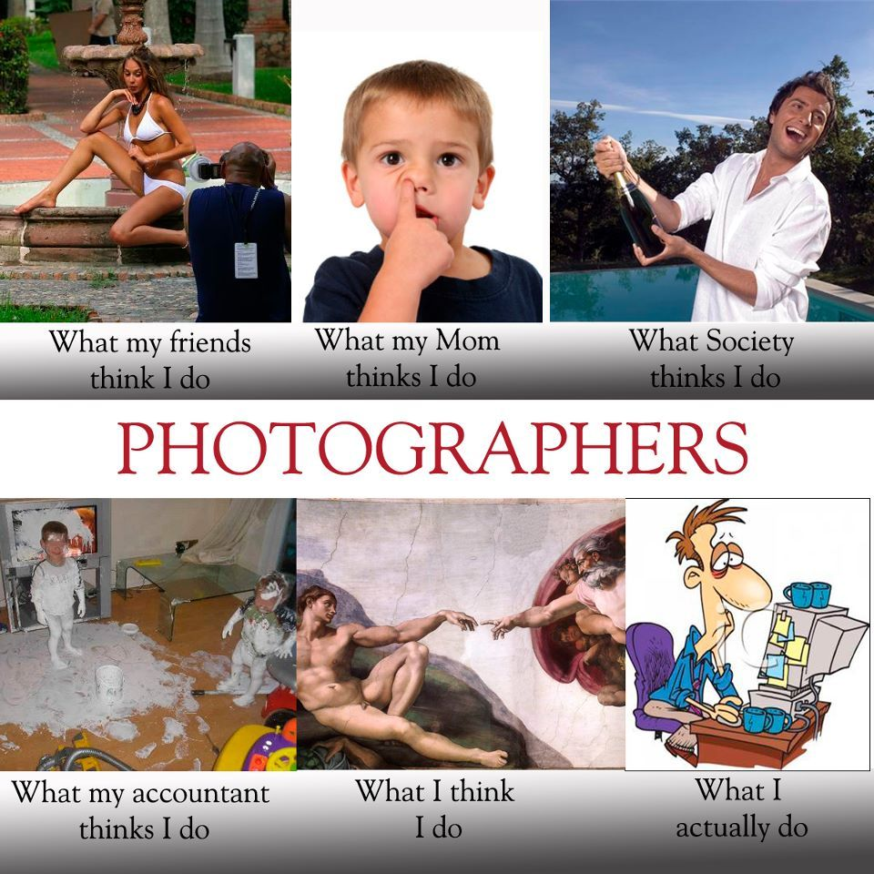 Yep thats how we see it photographer meme professional photographer