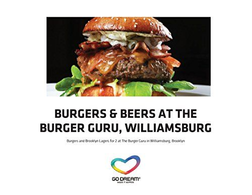 Burgers Beers at the Guru Burger Williamsburg New York Experience ...