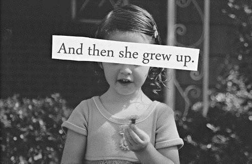 and then she grew up
