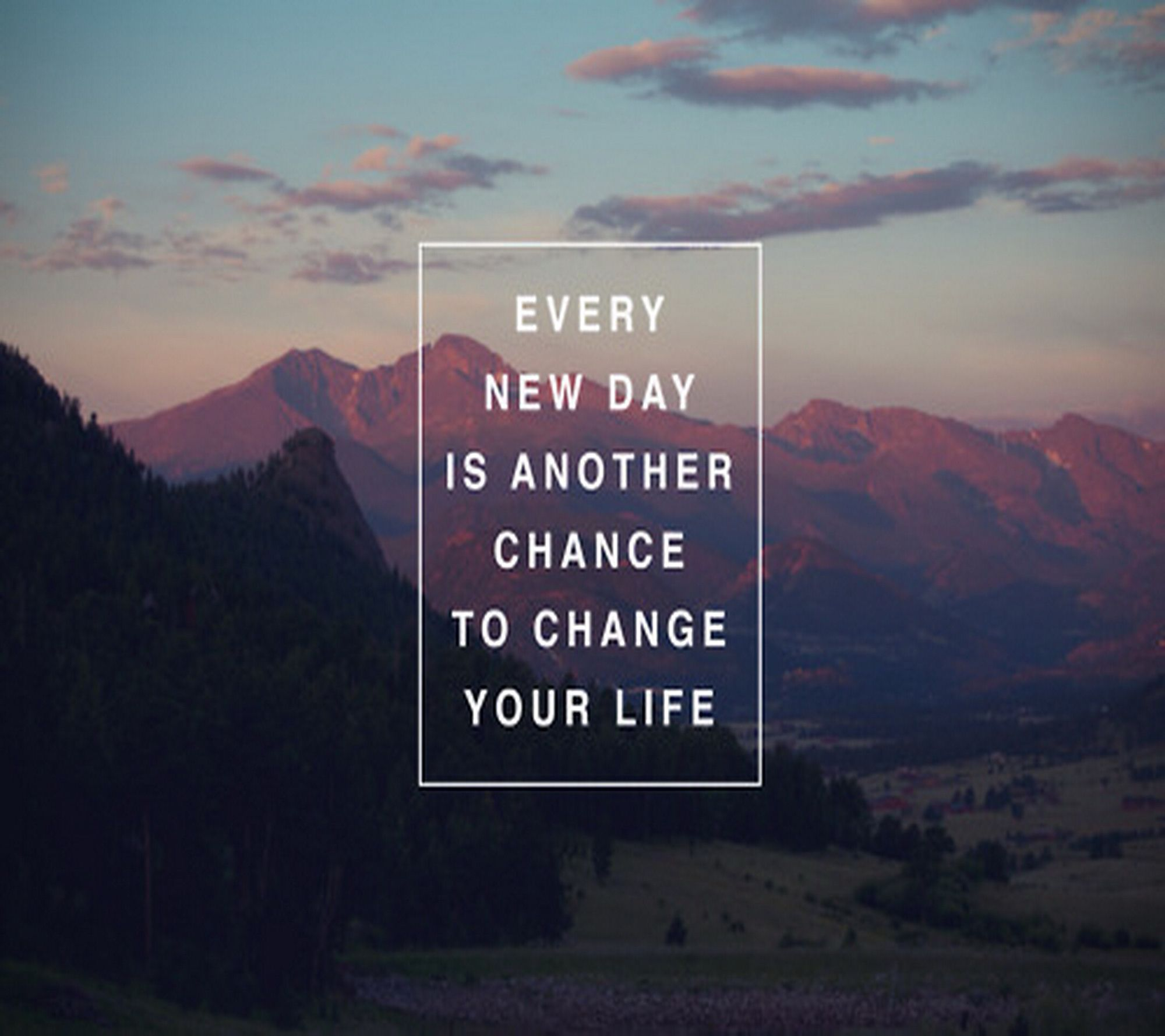 Every day is another chance to change your life. Life