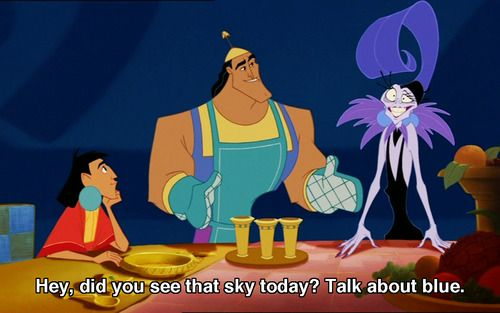 Kronk hey did you see that sky today talk about blue disney pinterest empereur dessin - Kuzco dessin anime ...
