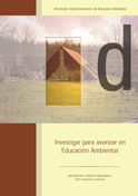 Investigar para avanzar en educación ambiental, coordinadores: Mercé Junyent Pubill, Luís Cano Muñoz. L/Bc 504:37 INV  http://almena.uva.es/search~S1*spi?/cL%2FBc+504/cl+bc+504/51%2C375%2C568%2CE/frameset&FF=cl+bc+504+37+inv&1%2C1%2C