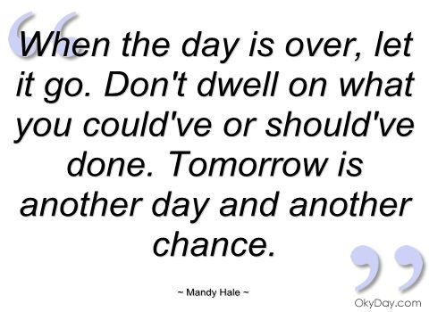 When The Day Is Over Mandy Hale Quotes And Sayings Meaningful Quotes Mandy Hale Quotes Wisdom Quotes