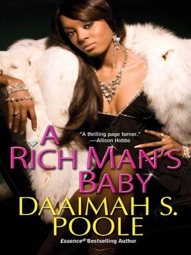 A Rich Man's Baby by Daaimah S. Poole, http://www.amazon.com/dp/B003IYI7J6/ref=cm_sw_r_pi_dp_cq0Qrb1BBKYPR