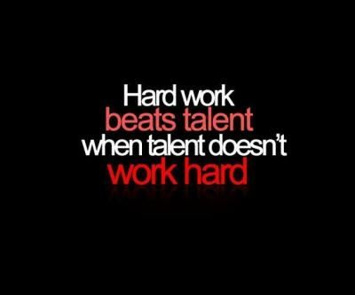 Hard Work Vs Talent Hard Work Quotes Funny Motivational Quotes Work Quotes
