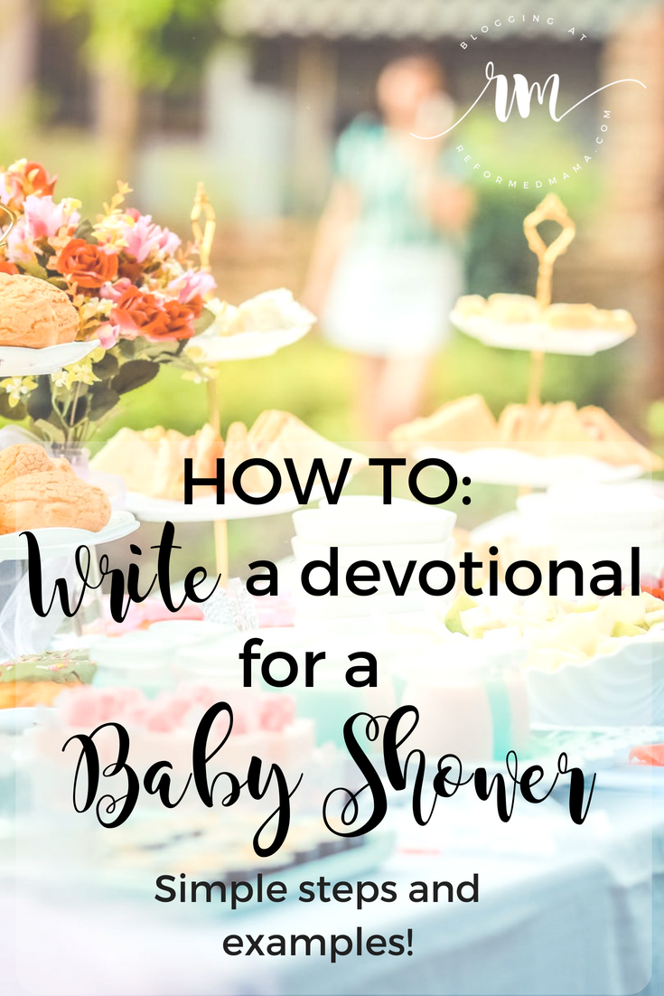 How To Write A Christ Centered Baby Shower Devotional Including Tips And Things You Want To Remember Christian Baby Shower Baby Shower Christ Centered