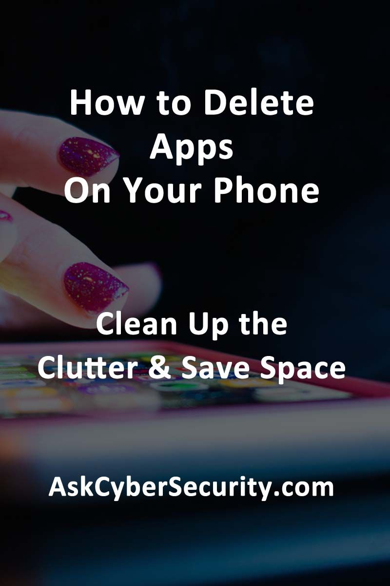 How To Delete Apps On Your Phone App Phone Clean Phone