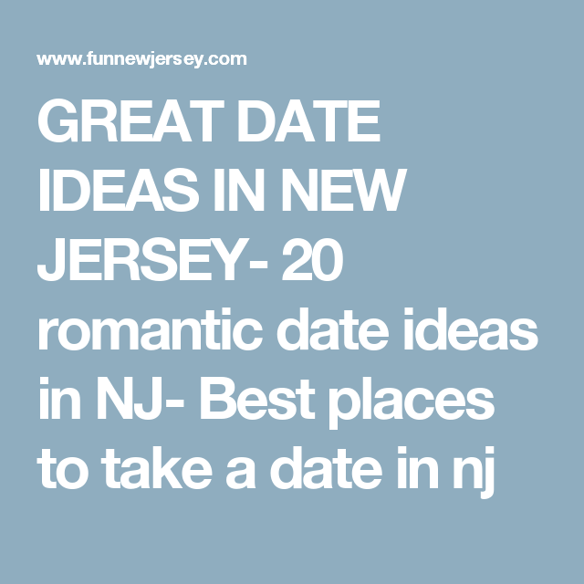 New jersey dating ideas
