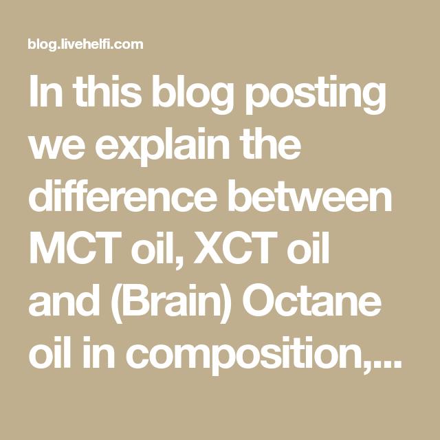 Mct Oil Vs Brain Octane Oil In 2018 Ketosis Pinterest Mct Oil