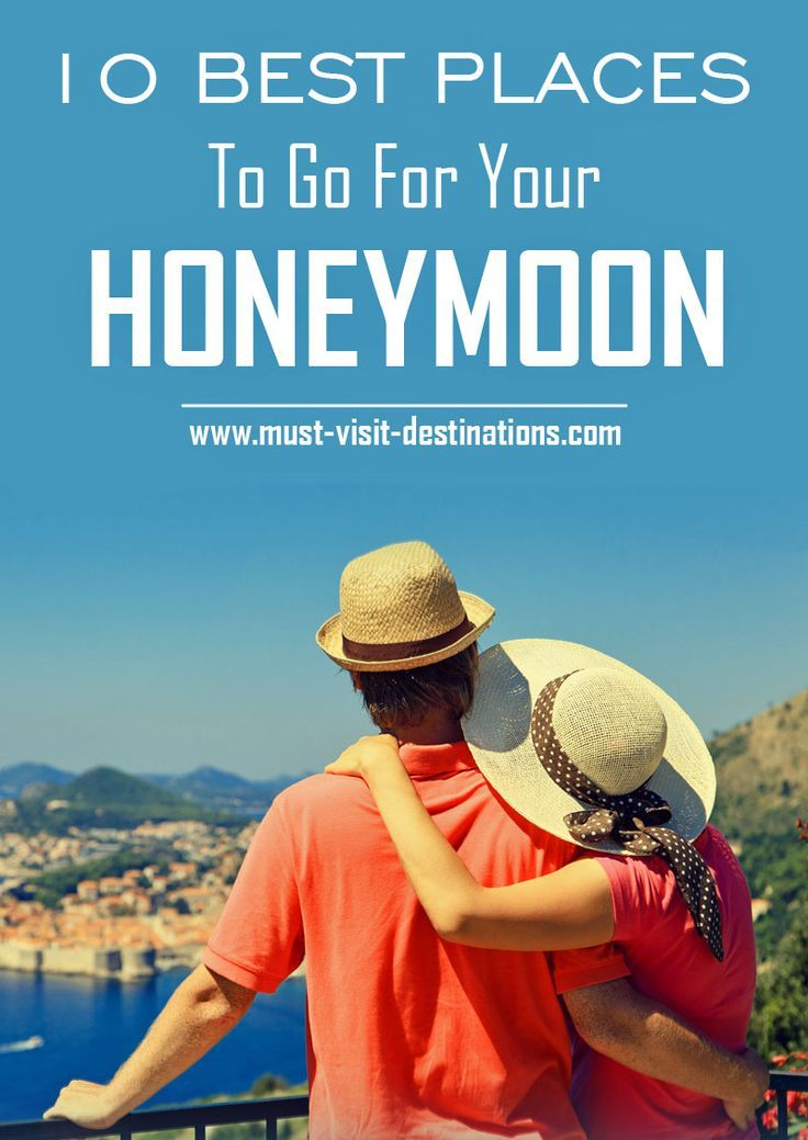 Best Places To Go For Your Honeymoon Travel Honeymoon - 10 great budget vacation destinations