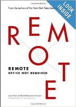 Remote: Office Not Required: Jason Fried, David Heinemeier Hansson: 9780804137508: Amazon.com: Books