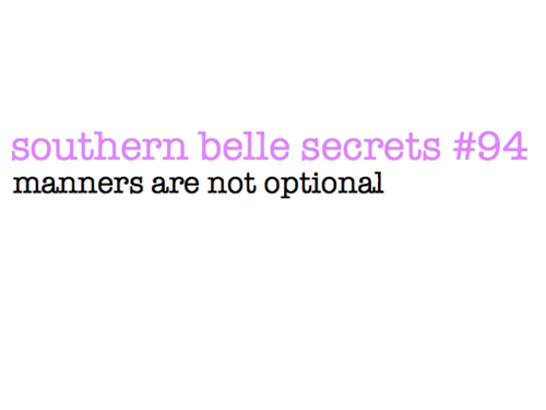 manners are not optional ~ southern belle secrets #94