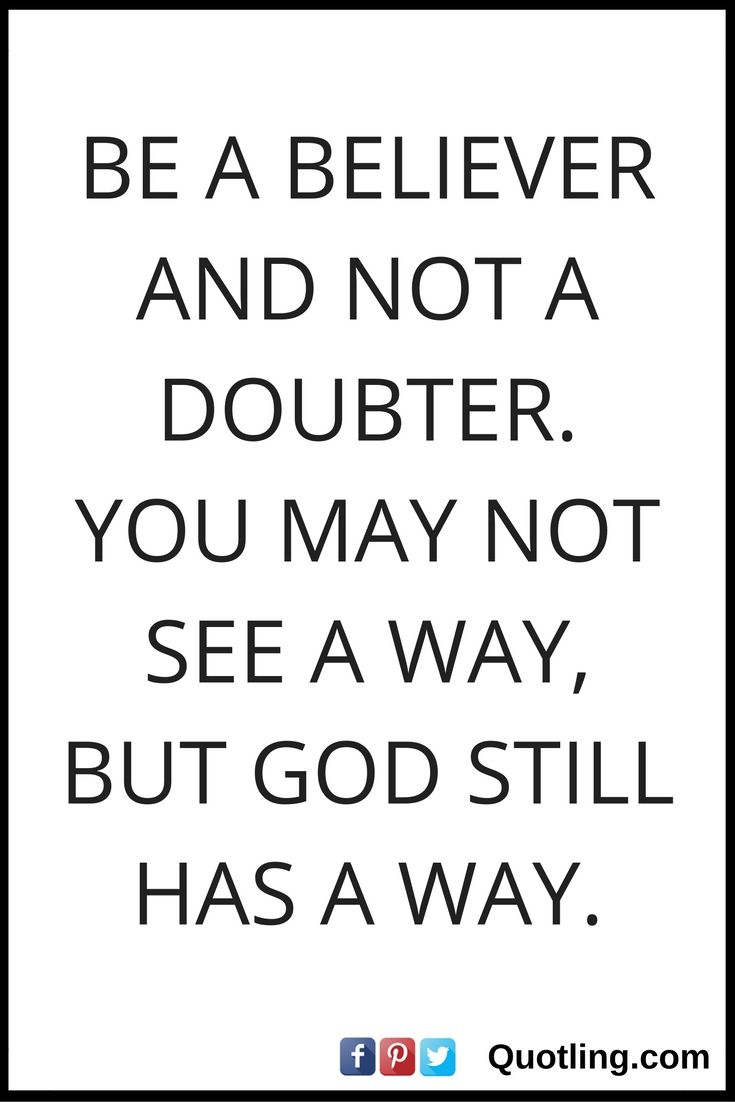Positive Christian Quotes Be A Believer And Not A Doubteryou May Not See A Way But God
