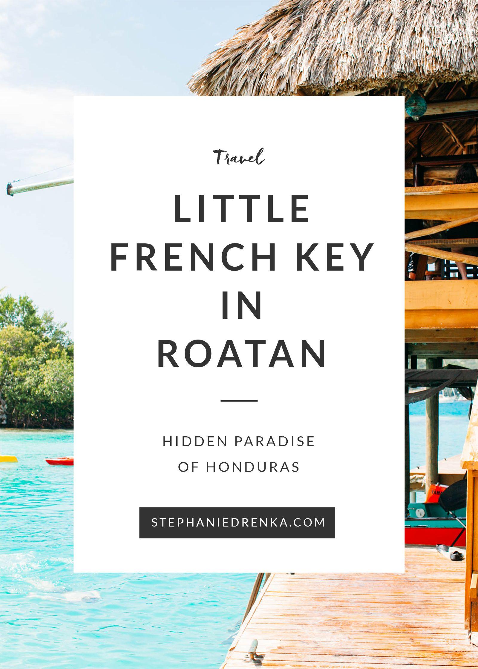 Little French Key In Roatan Honduras Paradise Found Mit Bildern Zentralamerika Reisen Zentralamerika Mittelamerika