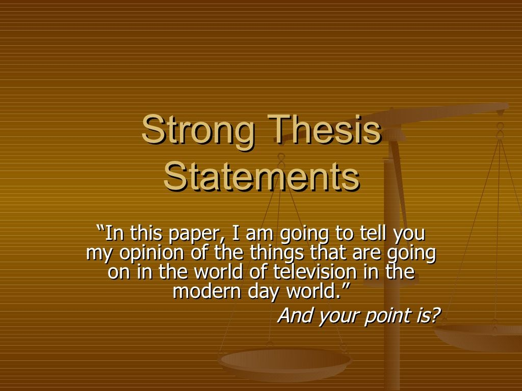 strong thesis statement words Writing a strong essay introduction 1  do not repeat what you have already written instead, expand on your thesis statement by describing how the evidence you found to support your.