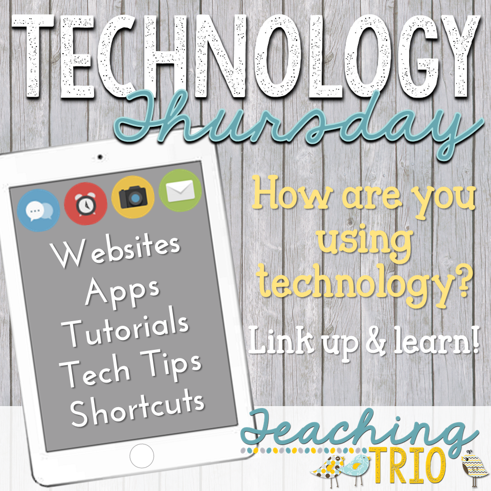 Technology: Teaching Trio: Tech Thursday: How are you using