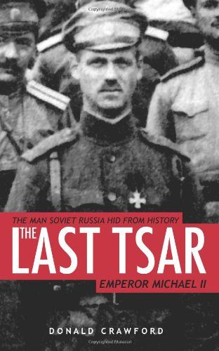 .The Last Tsar - Donald Crawford.