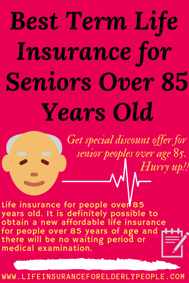 Best Termlifeinsurance For Seniors Over 85 Years Old