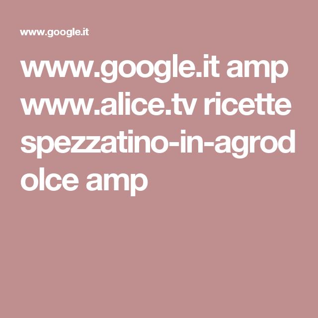 www.google.it amp www.alice.tv ricette spezzatino-in-agrodolce amp