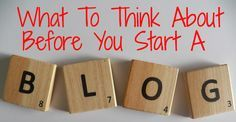What You Should Think About Before You Start A Blog