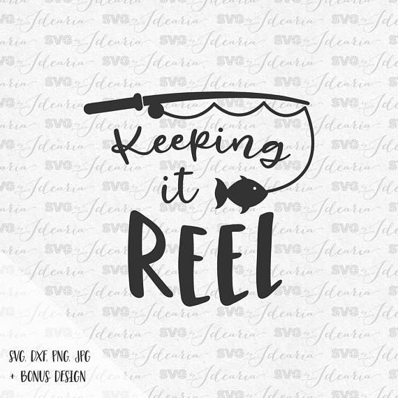 Keeping it reel svg, fishing svg, girl fishing svg