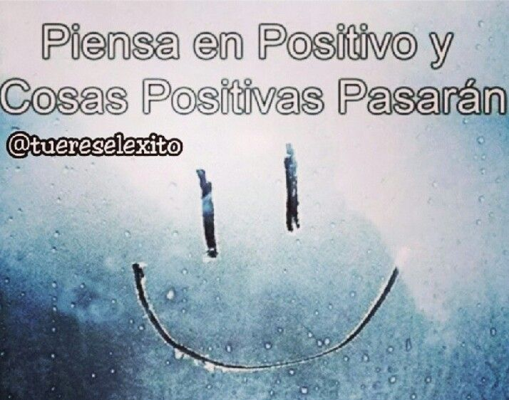 Piensa en positivo..