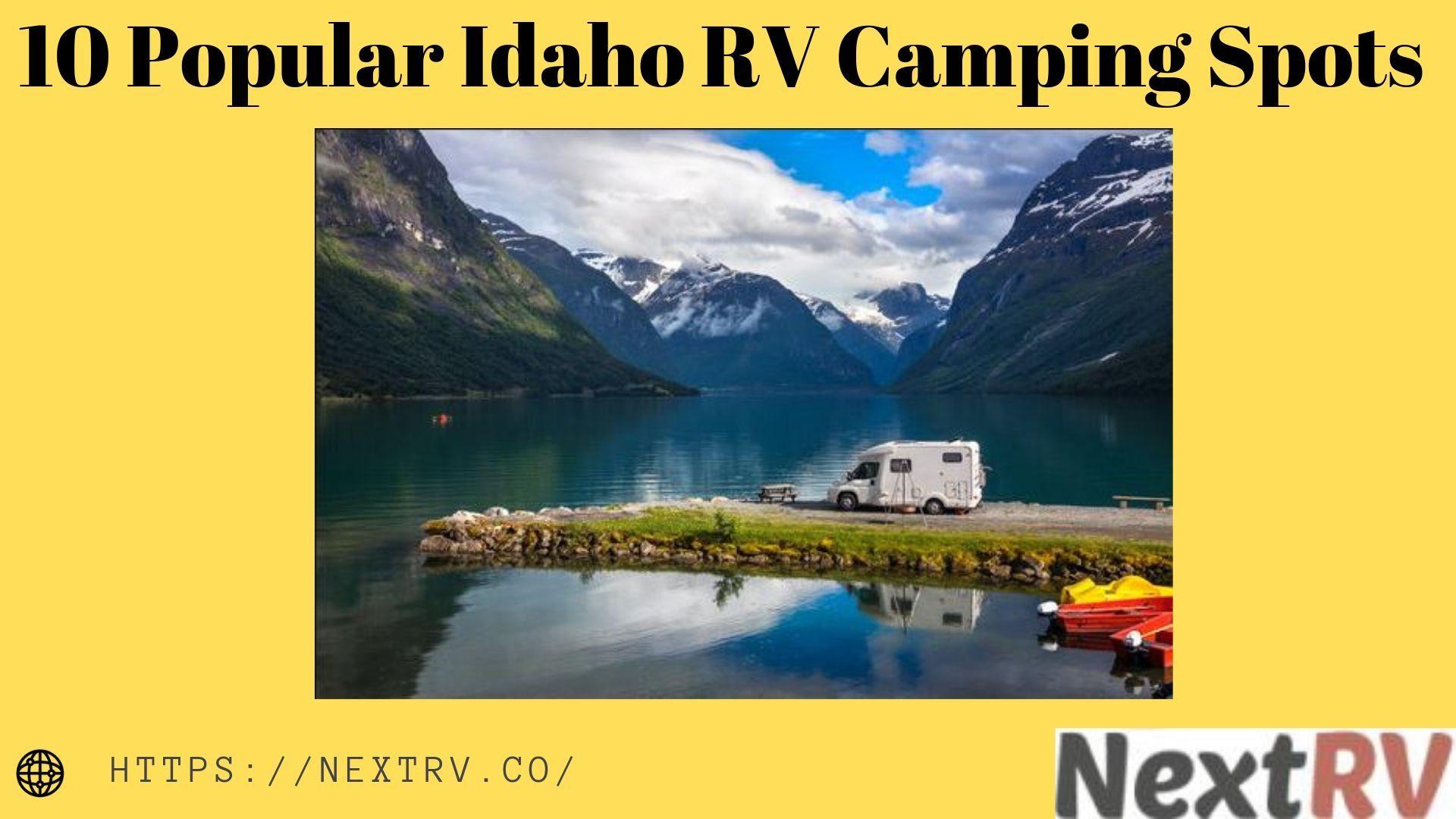 10 popular idaho rv camping spots camping spots rv