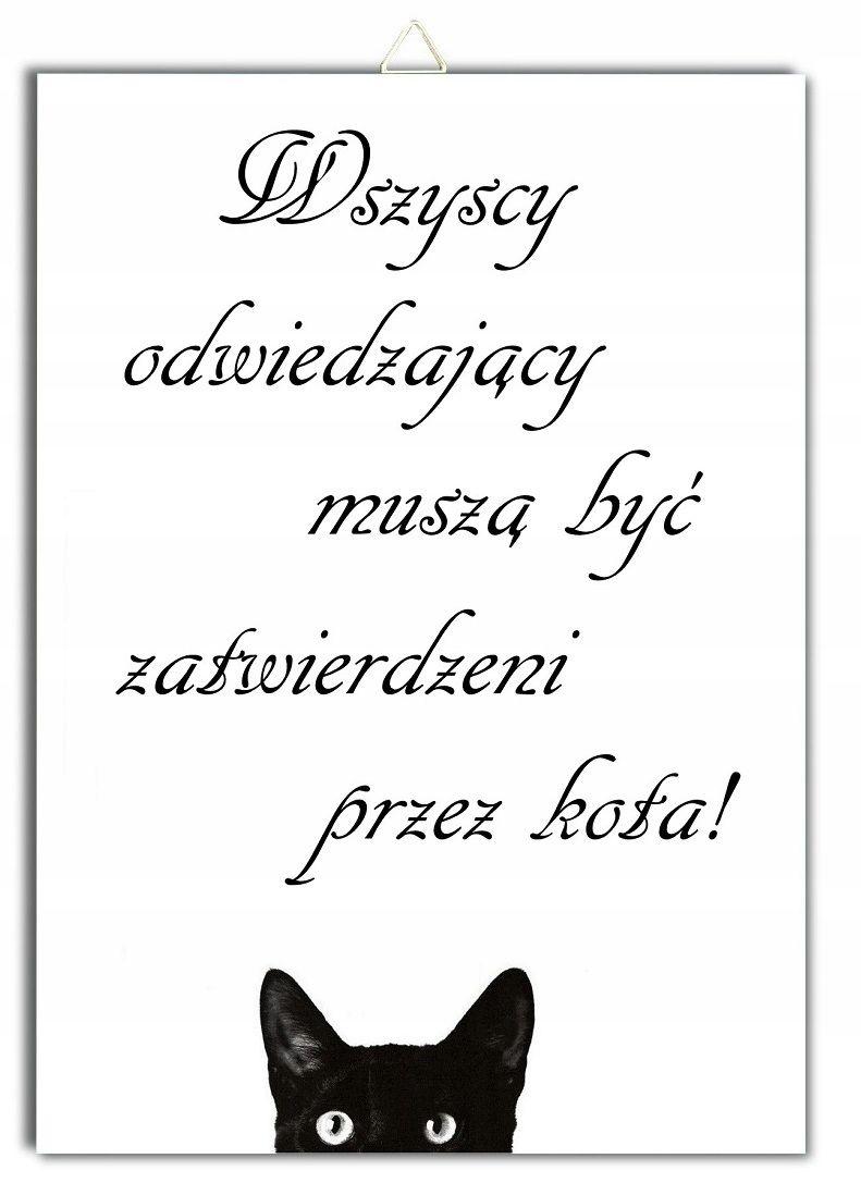 Tabliczka Kot Wszyscy Odwiedzajacy Musza Byc With Images Kot
