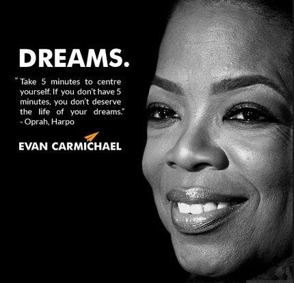 Oprah Winfrey Quotes Dream Take 5 Minutes To Center