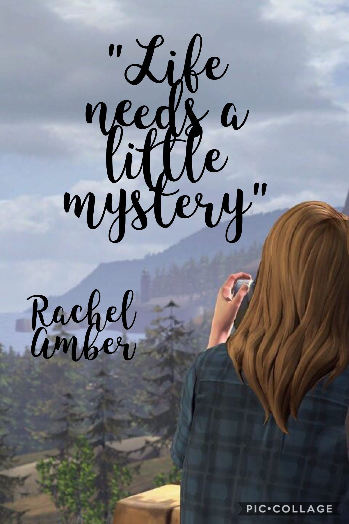 Life Is Strange Quotes Life needs a little mystery