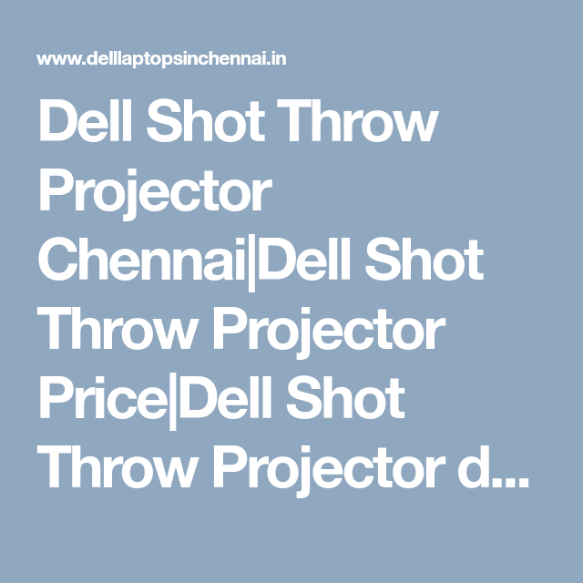 Dell Shot Throw Projector Chennai|Dell Shot Throw Projector