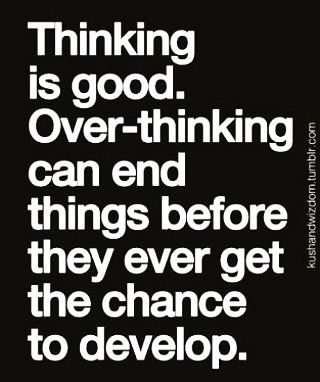 Don T Overthink Bish Overthinking Empty Quotes Common Phrases